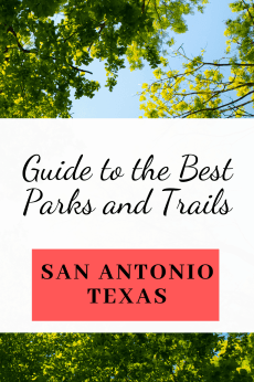 15 San Antonio Parks you must visit with your family. These hidden gems are perfect with hiking trails, biking trails, playgrounds and nature