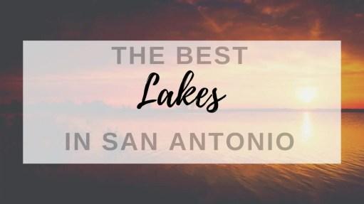 best lakes in san antonio tx