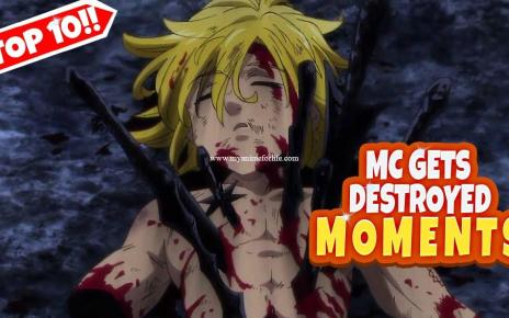 Top 10 Anime Moments Where MC Gets Destroyed