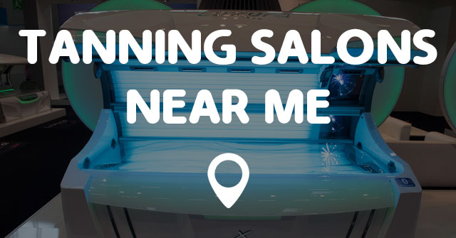 Tanning Salon Near Me: 4 Tips to Find the Best Tanning Places near You 1