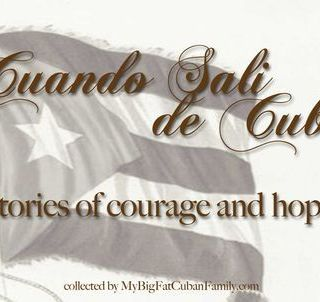 Cuando Sali de Cuba – Stories of Courage and Hope