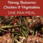 Honey Balsamic Chicken & Veggies Easy One Pan Meal