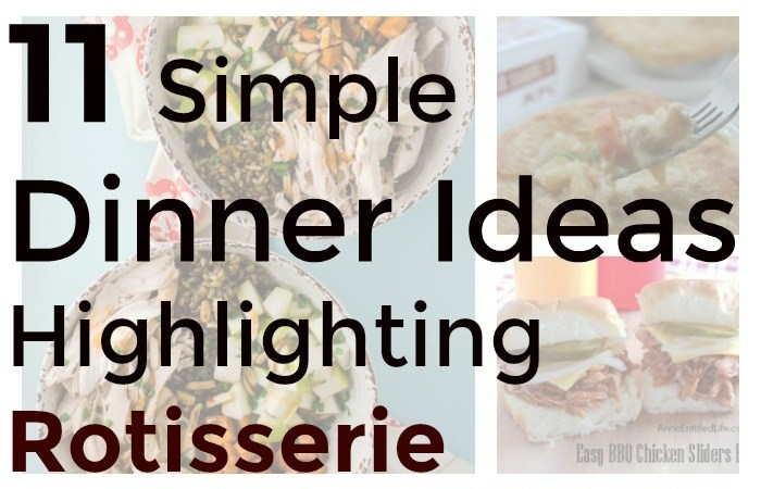 simple dinner ideas using rotisserie chicken
