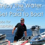 Enjoy the Water AND Get Paid to Boat: 5 Jobs for Captains