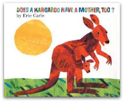 Does Kangaroo Have A Mother Too? Eric Carle
