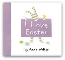 I Love Easter - Anna Walker