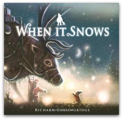 When It Snows by Richard Collingridge