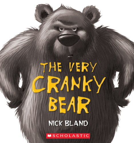 The Very Cranky Bear - Nick Bland