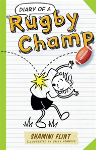 Diary of a Rugby Champ - Shamini Flint  - My Book Corner