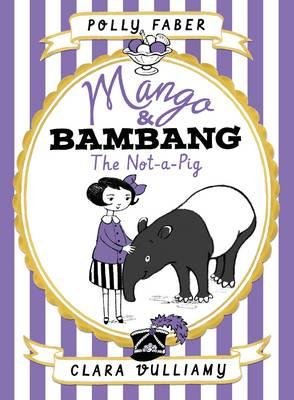 Mango & Bambang: The Not-a-Pig (Book 1)