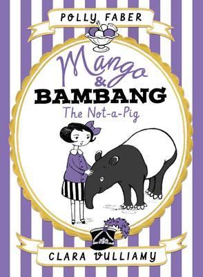 Mango & Bambang: The Not-a-Pig (Book 1)