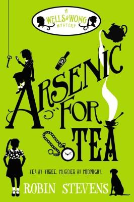 Arsenic For Tea - Robin Stevens