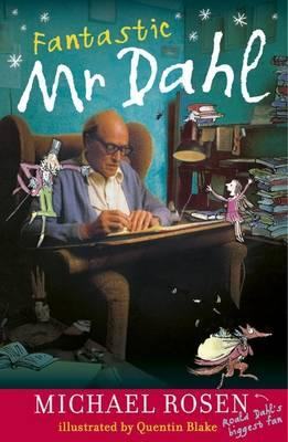 Fantastic Mr Dahl - Michael Rosen