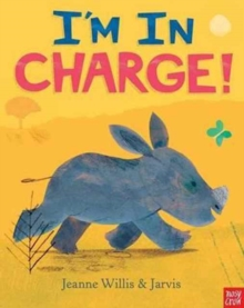 I'm in Charge by Jeanne Willis and Jarvis