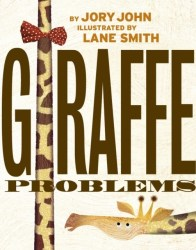 Giraffe Problems - Jory John & Lane Smith