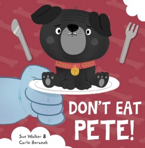 Don't Eat Pete by Sue Walker & Carlo Beranek