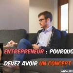 Entrepreneur : Pourquoi il est important d'avoir un concept ?