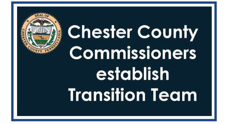 Chester County Commissioners Establish Transition Team