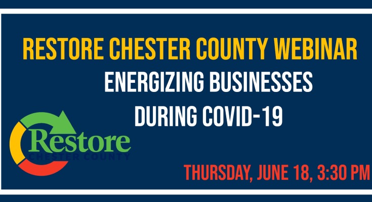 'Restore Chester County' Webinar: Energizing Businesses During COVID-19