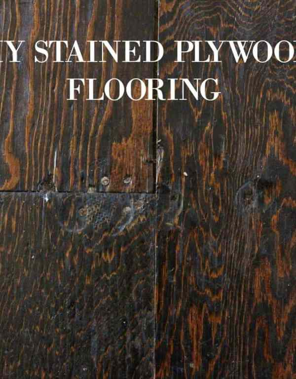 Diy Stained Plywood Subfloor To Main Floor My Chic Obsession