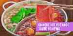 7 Best Chinese Hot Pot Base: Taste Reviews