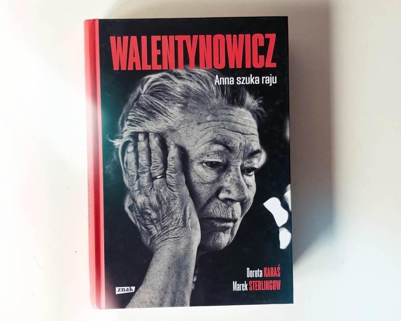 Walentynowicz Anna szuka raju. Dorota Karas Marek Sterlingow