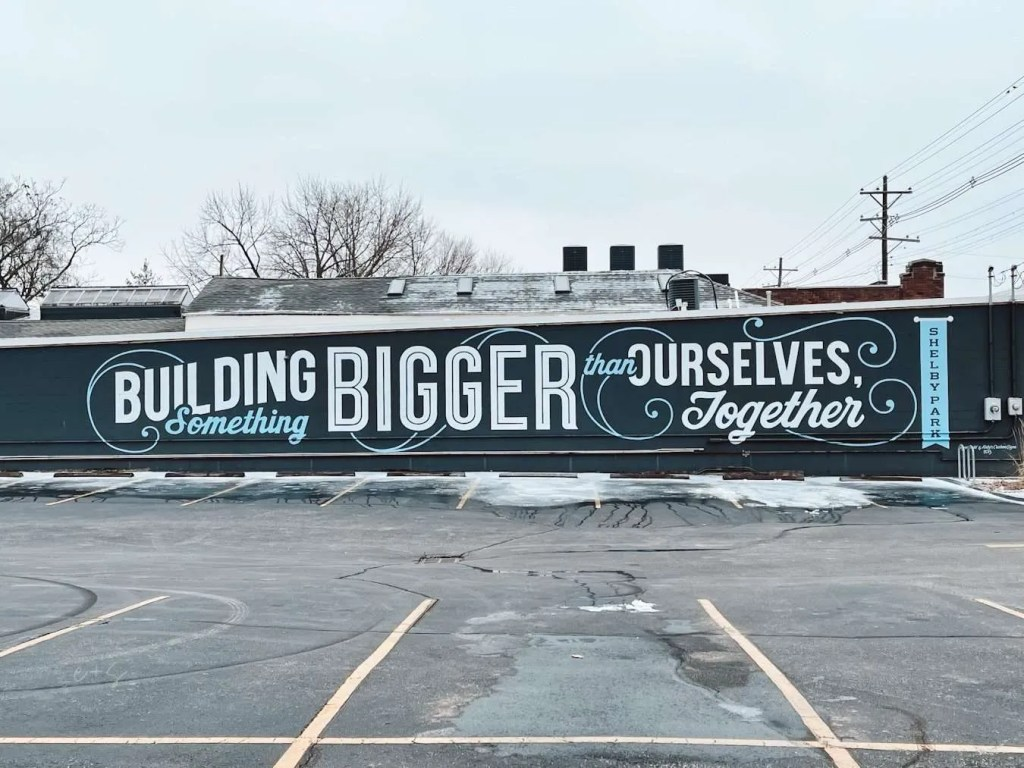 Building Something Bigger Than Ourselves Louisville kentucky Mural