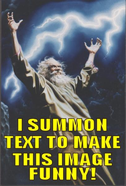 i-summon-text-to-make-this-image-funny.jpg