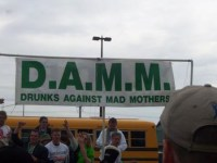 DAMM - drunks against mad mothers