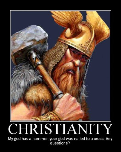 christianity - my god has a hammer, your god was nailed to a cross