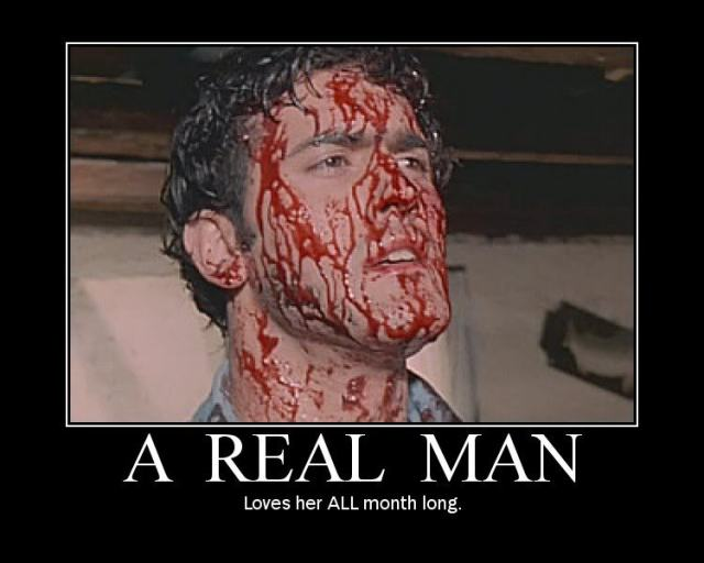 a real man - loves her ALL month long