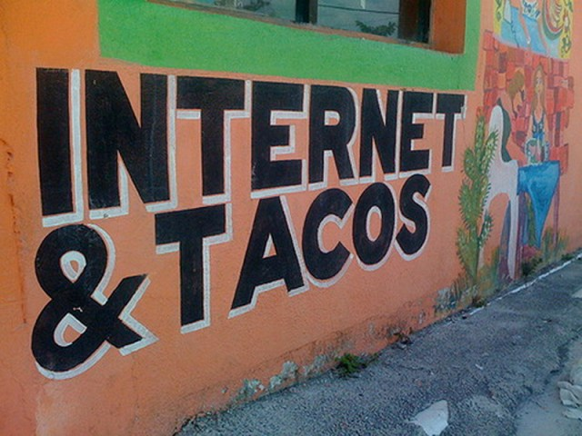 internet and tacos