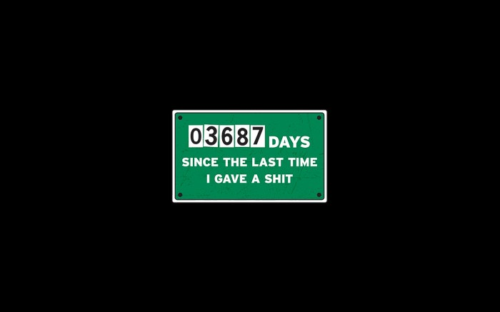 03687 days since the last time I gave a shit