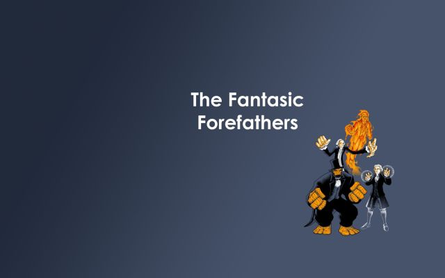 the fantastic fore fathers