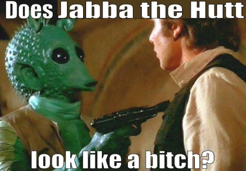 does jabba look like a bitch