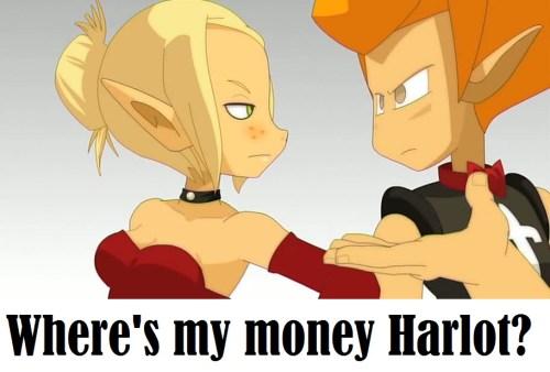 wheres my money harlot