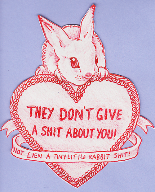 they dont' give a shit about you - not even a tiny little rabbit shit.png