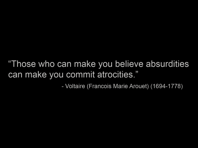 those who can make you believe absurdities can make you commit atrocities.png