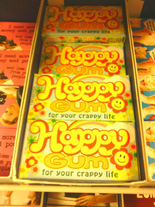 happy gum for your crappy life.jpg
