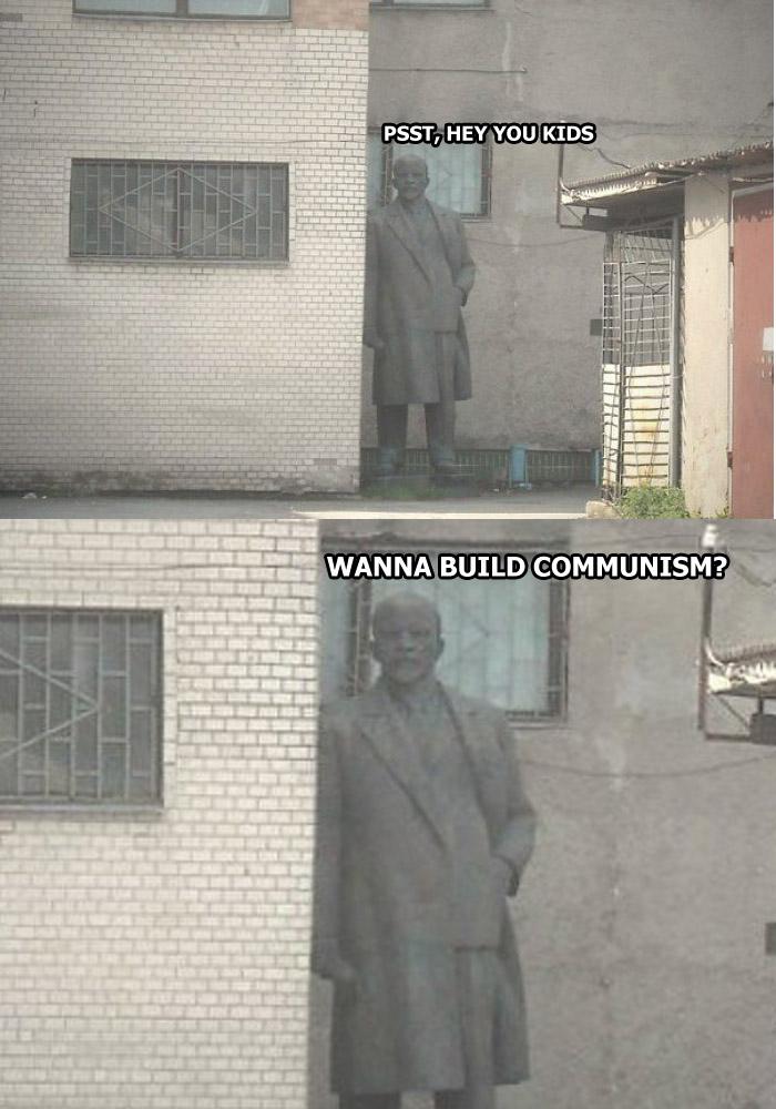 Wanna Build Communism.jpg