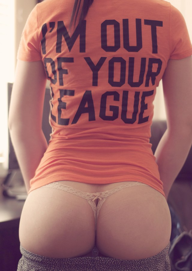 I'm out of your league.jpg