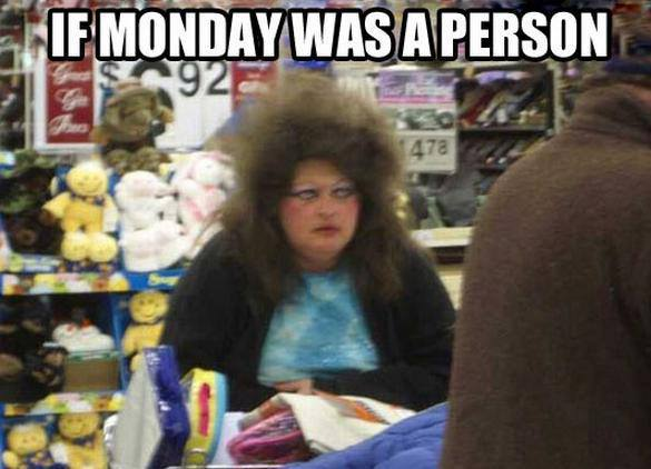 if monday was a person.jpg