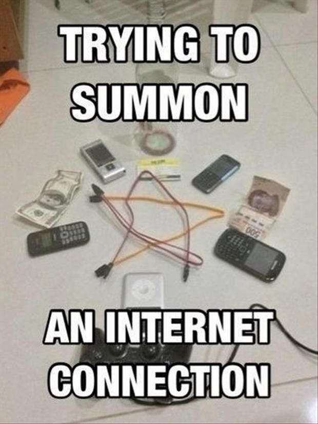 Trying to summon an internet connection.jpg
