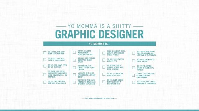 Yo Momma is a shitty Graphic Designer.jpg