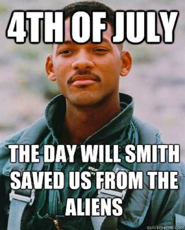 4th of july - the day will smith saved us from the aliens.jpg