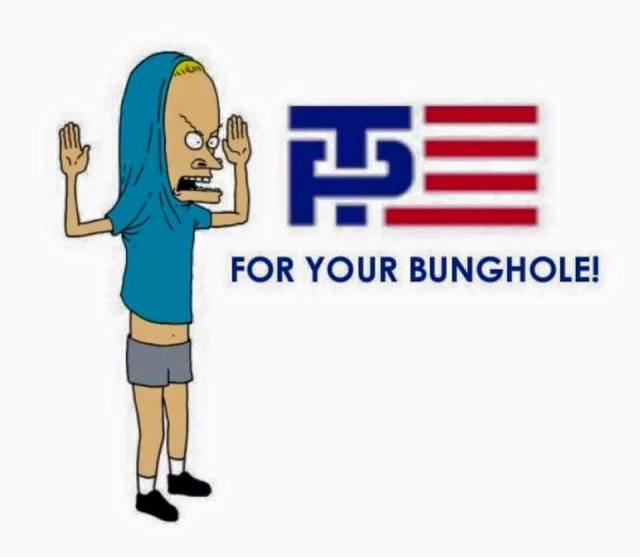Trump TP FOR YOUR BUNGHOLE