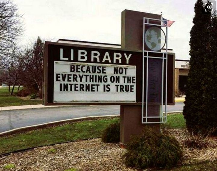 Libraries - because not everything on the internet is true.jpg
