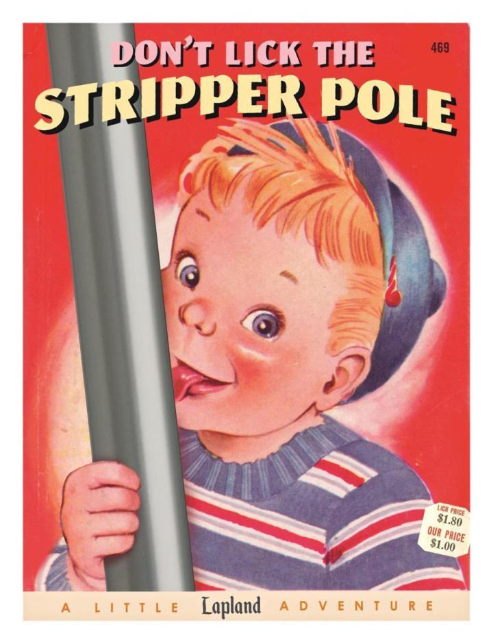don't lick the stripper pole.jpg