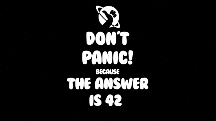 don__t_panic__because_the_answer_is_42___version_2_by_biggiepoppa-d5qdvxx.png (151 KB)