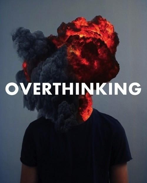 overthinking.jpg (47 KB)